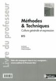 Denis Bertrand et Anne-Marie Brémond - Méthodes & Techniques Culture générale et expression BTS - Livre du professeur.