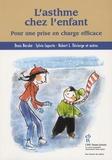 Denis Bérubé et Sylvie Laporte - L'asthme chez l'enfant - Pour une prise en charge efficace.