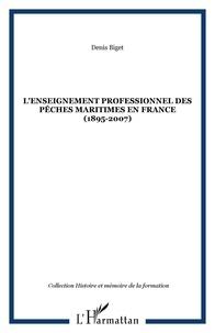 Denis Biget - L'enseignement professionnel des pêches maritimes en France (1895-2007).