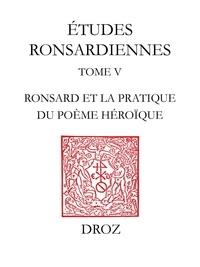 Denis Bjaï - La Franciade sur le métier. - Ronsard et la pratique du poème héroïque.