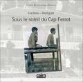 Denis Blanchard-Dignac - Cocteau-Radiguet - Sous le soleil du Cap Ferret.