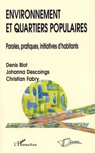 Environnement et quartiers populaires- Paroles, pratiques, initiatives d'habitants - Denis Blot pdf epub