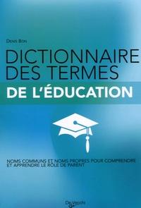 Denis Bon - Dictionnaire des termes de l'éducation.