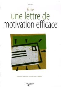 Denis Bon - La lettre de motivation efficace.