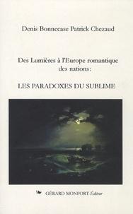 Denis Bonnecase et Patrick Chézaud - Les paradoxes du sublime - Des Lumières à l'Europe romantique des Nations.