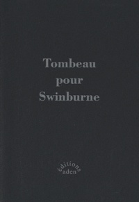 Denis Bonnecase et Sébastien Scarpa - Tombeau de Swinburne.