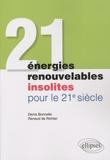 Denis Bonnelle et Renaud de Richter - 21 énergies renouvelables insolites pour le 21e siècle.