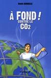 Denis Bonnelle - A fond contre le CO2.