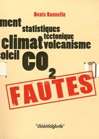 Denis Bonnelle - Fautes - Climatoscepticisme, incompétence et irresponsabilité.