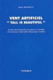 """Denis Bonnelle - Vent artificiel """"Tall is beautiful"""" - Examen des perspectives de gains de rentabilité d'une énergie renouvelable déjà presque rentable."""