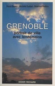 Denis Bonzy et Michèle Durbet - Grenoble - Portrait de ville avec lendemains.