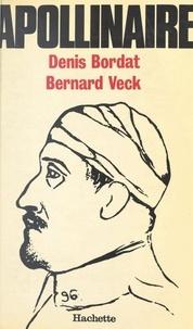 Denis Bordat et Bernard Veck - Apollinaire.