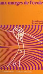Denis Bordat et Bernard Veck - Aux marges de l'école.