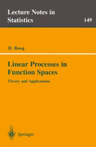 Denis Bosq - Linear Processes in Function Spaces. - Theory and Applications.
