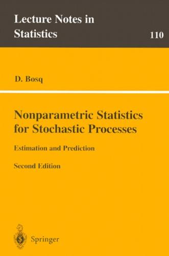 Denis Bosq - NOMPARAMETRIC STATISTICS FOR STOCHASTIC PROCESSES. - Estimation and prediction, 2nd edition.