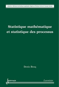 Denis Bosq - Statistique mathématique et statistique des processus.