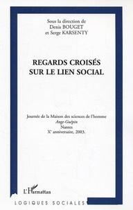 Denis Bouget et Serge Karsenty - Regards croisés sur le lien social.