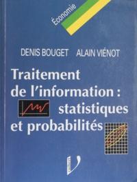 Denis Bouget et Alain Viénot - Traitement de l'information - Statistiques et probabilités.
