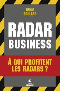 Denis Boulard - Radar Business - A qui profitent les radars ?.