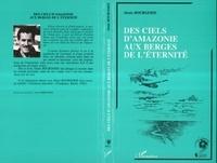 Denis Bourgerie - Des ciels d'amazonie aux berges de l'eternite.