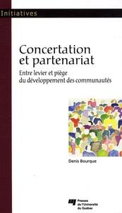 Denis Bourque - Concertation et partenariat - Entre levier et piège du développement des communautés.
