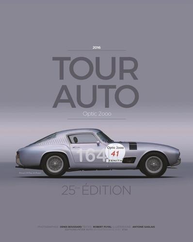 Tour Auto Optic 2000 2016. 25e éditions