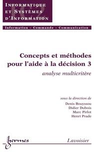 Denis Bouyssou et Didier Dubois - Concepts et méthodes pour l'aide à la décision - Volume 3, Analyse multicritère.