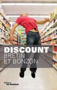 Denis Bretin et Laurent Bonzon - Discount.