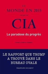 Denis Bretin - Le monde en 2035 vu par la CIA - Le paradoxe du progrès.