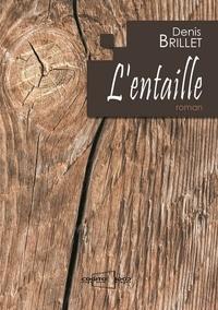 Denis Brillet - L'entaille.