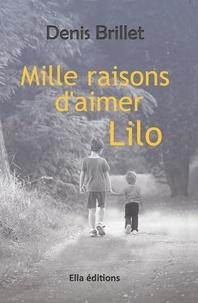 Denis Brillet - Mille raisons d'aimer Lilo.