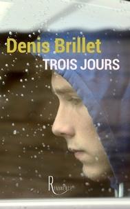Denis Brillet - Trois jours.