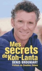 Denis Brogniart - Mes secrets de Koh-Lanta.