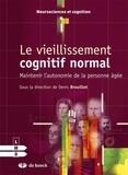 Denis Brouillet - Le vieillissement cognitif normal - Maintenir l'autonomie de la personne âgée.