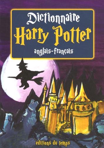 Dictionnaire Harry Potter Anglais Francais Les 6 Premiers Volumes