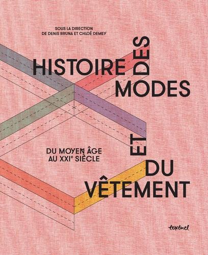 Histoire des modes et du vêtement. Du Moyen Age au XXIe siècle