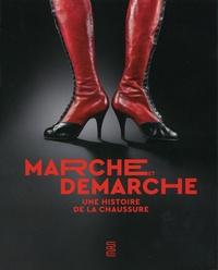 Denis Bruna - Marche et démarche - Une histoire de la chaussure.