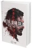 Denis Brusseaux et Nicolas Courcier - Metal Gear Solid - Une oeuvre culte de Hideo Kojima.