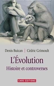 Denis Buican et Cédric Grimoult - L'Evolution - Histoire et controverses.