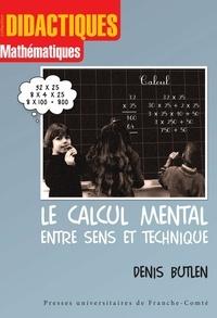 Denis Butlen - Le calcul mental entre sens et technique.