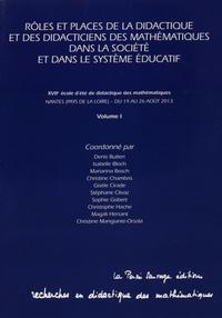Denis Butlen et Isabelle Bloch - Rôles et places de la didactique et des didacticiens des mathématiques dans la société et dans le système éducatif - Volume 1. 1 Cédérom