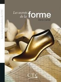 Denis Cartier - Les secrets de la forme.