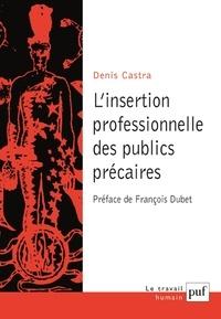 Denis Castra - L'insertion professionnelle des publics précaires.
