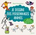 Denis Cauquetoux - Je dessine des personnages animés - Plus de 80 dessins étape par étape.
