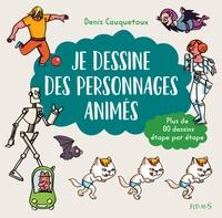 Denis Cauquetoux - Je dessine des personnages animés.