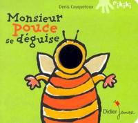 Denis Cauquetoux - Monsieur Pouce se déguise.