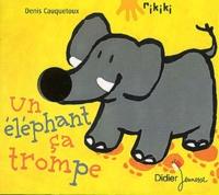 Denis Cauquetoux - Un éléphant ça trompe.