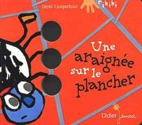Denis Cauquetoux - Une araignée sur le plancher.