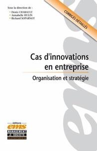 Denis Chabault et Annabelle Hulin - Cas d'innovations en entreprise - Organisation et stratégie.