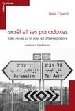 Denis Charbit - Israël et ses paradoxes - Idées reçues sur un pays qui attise les passions.